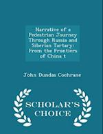 Narrative of a Pedestrian Journey Through Russia and Siberian Tartary af John Dundas Cochrane