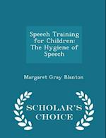 Speech Training for Children af Margaret Gray Blanton