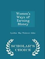 Women's Ways of Earning Money - Scholar's Choice Edition af Cynthia May Westover Alden