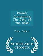 Poems: Containing The City of the Dead - Scholar's Choice Edition