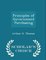 Principles of Government Purchasing - Scholar's Choice Edition af Arthur G. Thomas