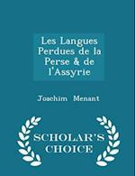 Les Langues Perdues de La Perse & de L'Assyrie - Scholar's Choice Edition af Joachim Menant