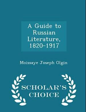 A Guide to Russian Literature, 1820-1917 - Scholar's Choice Edition
