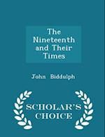 The Nineteenth and Their Times - Scholar's Choice Edition af John Biddulph