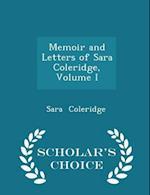 Memoir and Letters of Sara Coleridge, Volume I - Scholar's Choice Edition