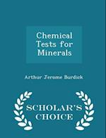 Chemical Tests for Minerals - Scholar's Choice Edition af Arthur Jerome Burdick