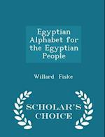 Egyptian Alphabet for the Egyptian People - Scholar's Choice Edition