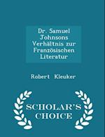 Dr. Samuel Johnsons Verhaltnis Zur Franzosischen Literatur - Scholar's Choice Edition af Robert Kleuker