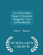 La Province Sous L'Ancien Regime af Albert Babeau