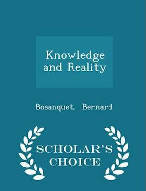 Knowledge and Reality - Scholar's Choice Edition