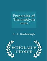 Principles of Thermodynamics - Scholar's Choice Edition af G. A. Goodenough