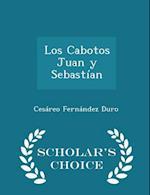 Los Cabotos Juan y Sebastian - Scholar's Choice Edition