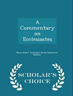 A Commentary on Ecclesiastes - Scholar's Choice Edition af Moses Stuart