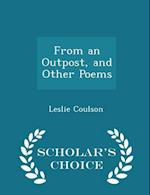 From an Outpost, and Other Poems - Scholar's Choice Edition af Leslie Coulson