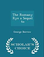 The Romany Rye a Sequel to - Scholar's Choice Edition af George Borrow