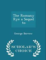 The Romany Rye a Sequel to - Scholar's Choice Edition af George Borrow