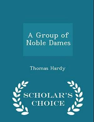 A Group of Noble Dames - Scholar's Choice Edition