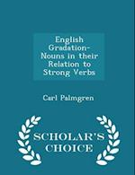 English Gradation-Nouns in their Relation to Strong Verbs - Scholar's Choice Edition af Carl Palmgren