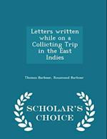 Letters written while on a Collicting Trip in the East Indies - Scholar's Choice Edition