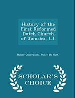 History of the First Reformed Dutch Church of Jamaica, L.I. - Scholar's Choice Edition af Henry Onderdonk, Wm H De Hart