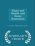 Home and Health and Home Economics - Scholar's Choice Edition af William Harrison De Puy, C. H. Fowler