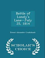 Battle of Lundy's Lane--July 25, 1814 - Scholar's Choice Edition