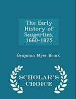 The Early History of Saugerties, 1660-1825 - Scholar's Choice Edition af Benjamin Myer Brink