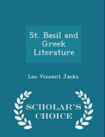 St. Basil and Greek Literature - Scholar's Choice Edition af Leo Vincent Jacks