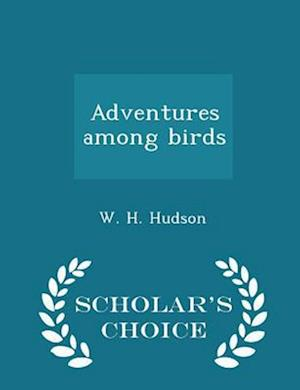 Adventures among birds - Scholar's Choice Edition
