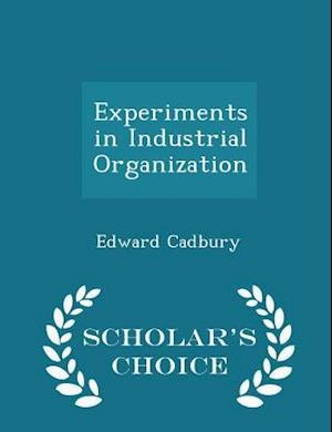 Experiments in Industrial Organization - Scholar's Choice Edition