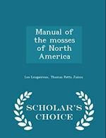 Manual of the Mosses of North America - Scholar's Choice Edition af Leo Lesquereux