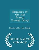 Memoirs of the late Framji Cowasji Banaji - Scholar's Choice Edition