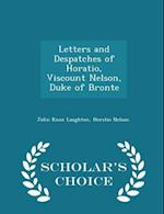 Letters and Despatches of Horatio, Viscount Nelson, Duke of Bronte - Scholar's Choice Edition