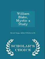 William Blake, Mystic a Study - Scholar's Choice Edition af Adeline M. Butterworth, Edward Young