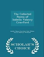The Collected Poems of Isabella Valancy Crawford - Scholar's Choice Edition af John William Garvin, Ethelwyn Wetherald, Isabella Valancy Crawford