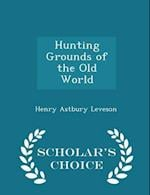 Hunting Grounds of the Old World - Scholar's Choice Edition af Henry Astbury Leveson