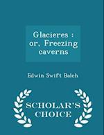Glacieres af Edwin Swift Balch