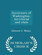 Governors of Washington, territorial and state - Scholar's Choice Edition