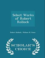 Select Works of Robert Rollock - Scholar's Choice Edition af Robert Rollock, William M. Gunn