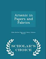 Arsenic in Papers and Fabrics - Scholar's Choice Edition