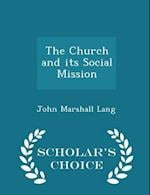 The Church and Its Social Mission - Scholar's Choice Edition af John Marshall Lang