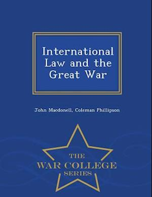 International Law and the Great War - War College Series