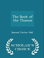 The Book of the Thames - Scholar's Choice Edition