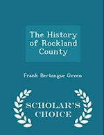 The History of Rockland County - Scholar's Choice Edition af Frank Bertangue Green