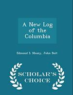 A New Log of the Columbia - Scholar's Choice Edition