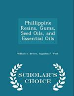 Phillippine Resins, Gums, Seed Oils, and Essential Oils - Scholar's Choice Edition af Augustus P. West, William H. Brown