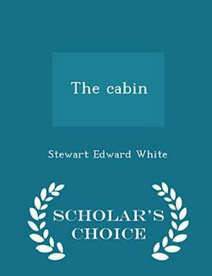 The cabin - Scholar's Choice Edition