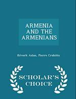 ARMENIA AND THE ARMENIANS - Scholar's Choice Edition