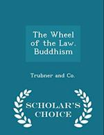 The Wheel of the Law. Buddhism - Scholar's Choice Edition af Trubner and Co