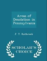 Areas of Desolation in Pennsylvania - Scholar's Choice Edition af J. T. Rothrock